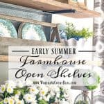 Early Summer Rustic Farmhouse Open Shelf Decor