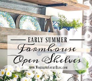 Early Summer Rustic Farmhouse Open Shelf Decor