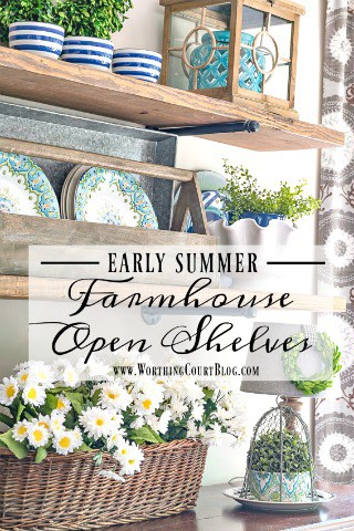 Early Summer Farmhouse Open Shelves