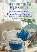 HOW TO CREATE A SUMMER CENTERPIECE THAT WILL GRAB YOUR ATTENTION