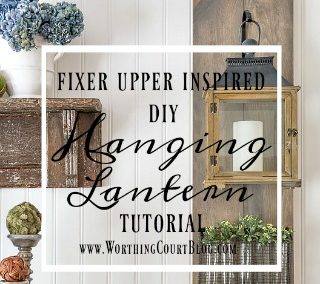 Build Your Own Fixer Upper Style Hanging Lanterns