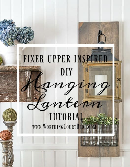 A step by step tutorial for how to build Fixer Upper style hanging lanterns for your own home. A perfect project for the beginner diy'er || Worthing Court
