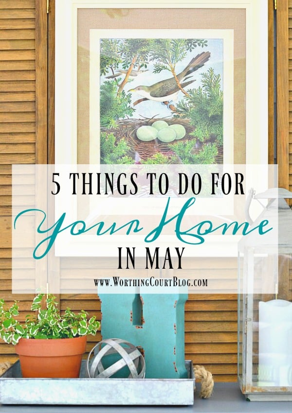 5 Things To Do For Your Home In May || Worthing Court