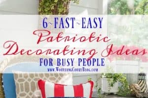 6 Fantastic Fast And Easy July 4th Decorating Ideas For Busy People