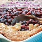 How To Make Southern Blackberry Dumpling Cobbler