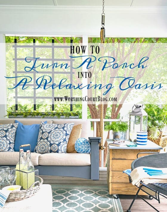 How decorate a porch and turn it into a relaxing oasis || Worthing Court