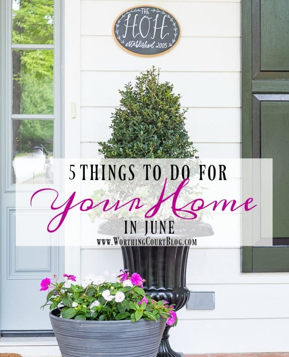 5 home decor items to take care of June to help you enjoy your summer! || Worthing Court