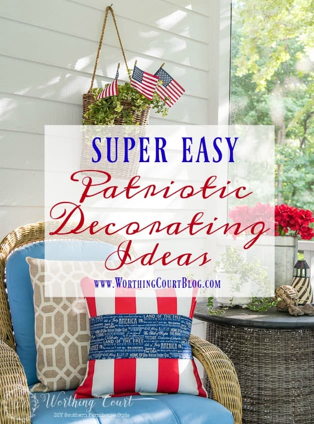 Super Easy Patriotic Decorating Ideas For July 4th || Worthing Court