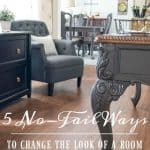 5 No Fail Ways To Change The Look Of A Room