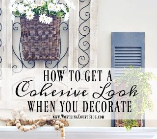 How To Get A Cohesive Look When You Decorate