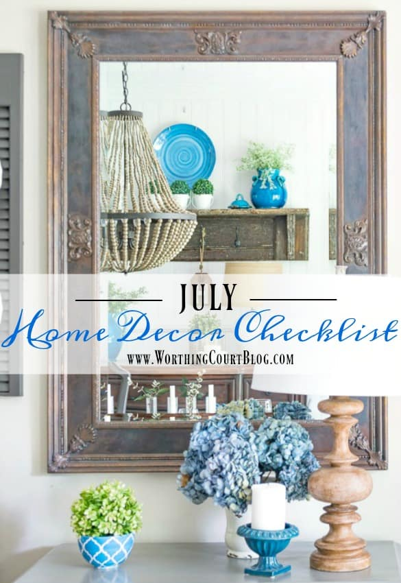 To Do: Your July Home Decor Checklist || Worthing Court