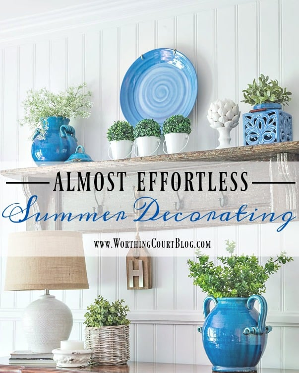How To Almost Effortlessly Decorate For Summer || Worthing Court