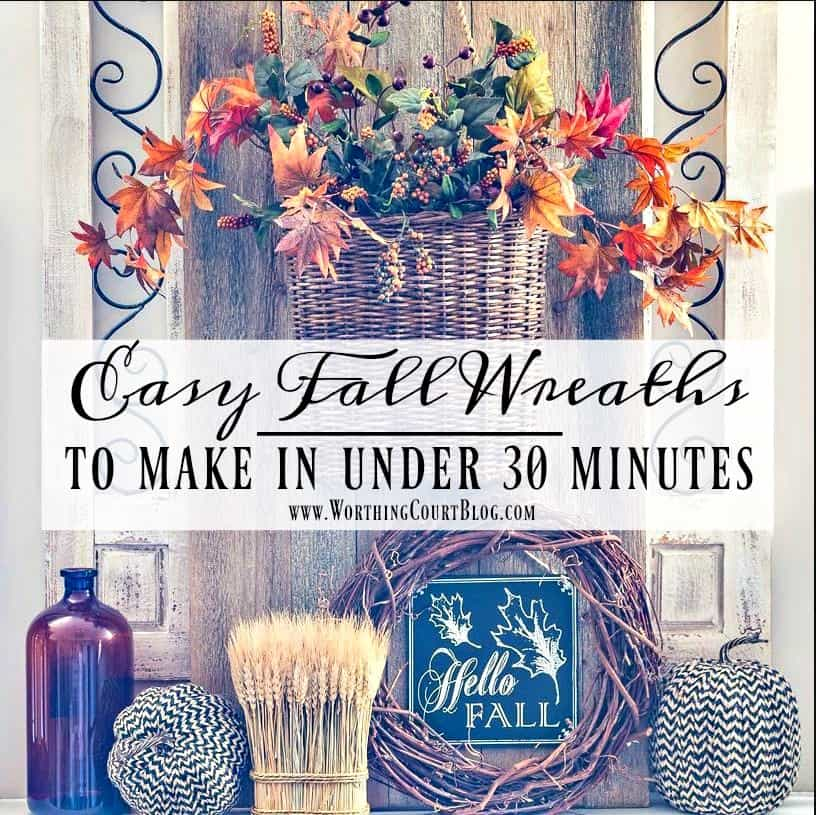 Easy Fall Wreaths That You Can Make In Under 30 Minutes #fallwreath #diy #falldecor    Worthing Court