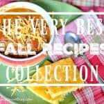The Best Collection Of My Favorite Fall Recipes