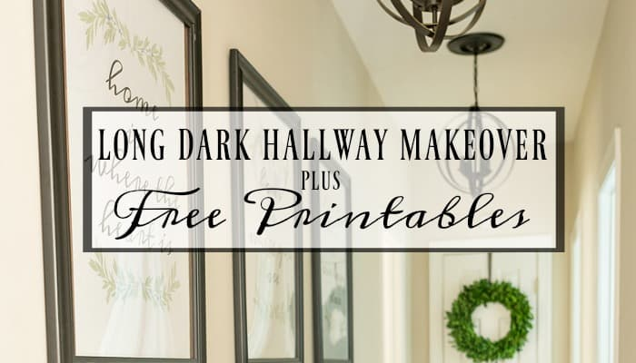Long, Dark Hallway Makeover Before And After + 3 Free Printables