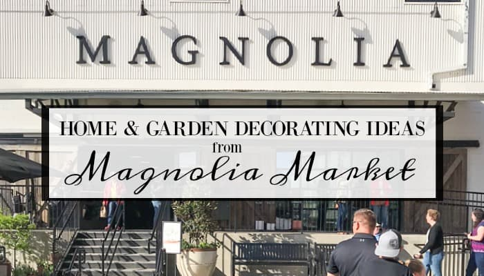 Home And Garden Decorating Ideas From My Trip To Magnolia Market #fixerupper #magnoliamarket #silos #decoratingideas #gardeningideas #silos