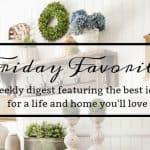 Friday Favorites:  Weekly Digest #3