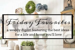 Friday Favorites: Weekly Digest #2
