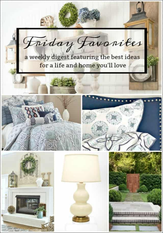 Friday Favorites Weekly Digest. Inspiring home decor ideas. #shopping #bedroom ideas #landscapeideas #coolgadgets #manteldecoratingideas