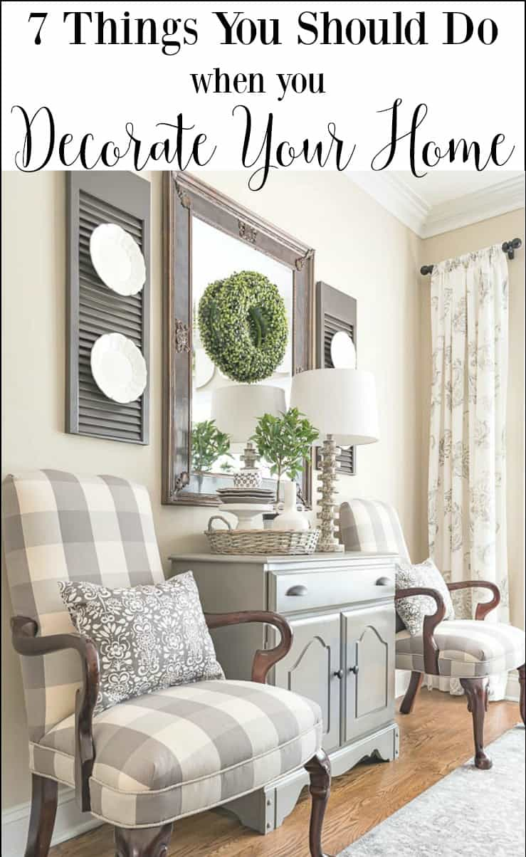 7 Things You Should Do When You Decorate Your Home