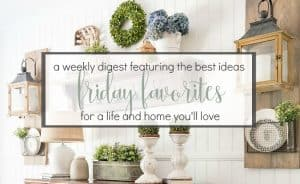 A weekly digest featuring the best ideas for a life and home you'll love. #decoratingideas #homedecorideas #recipeideas #helpfultips #howto #life #lifestyle #inspire #makeup #fashion