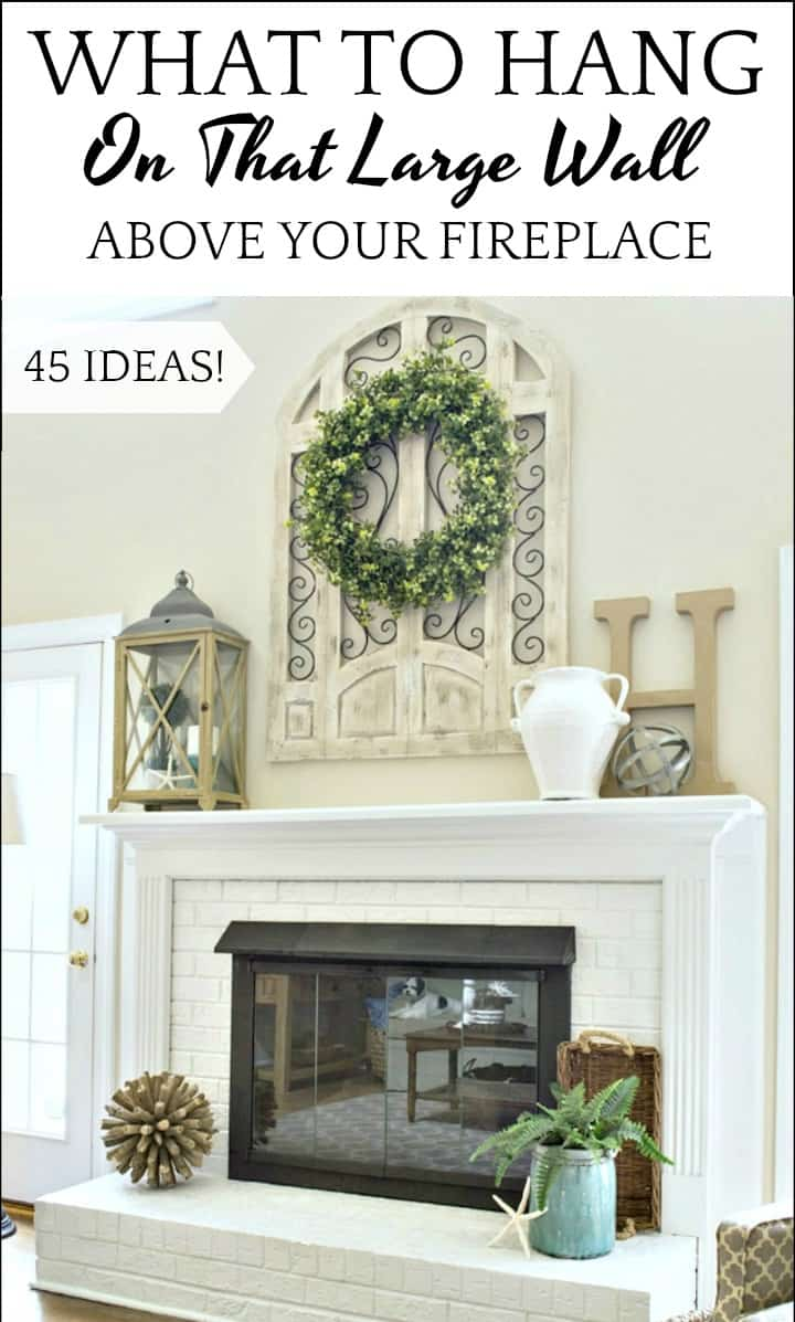 45 Ideas for what to hang on the empty wall above your fireplace #fireplacedecor #fireplacedecoratingideas #wallart #fireplacemakeover