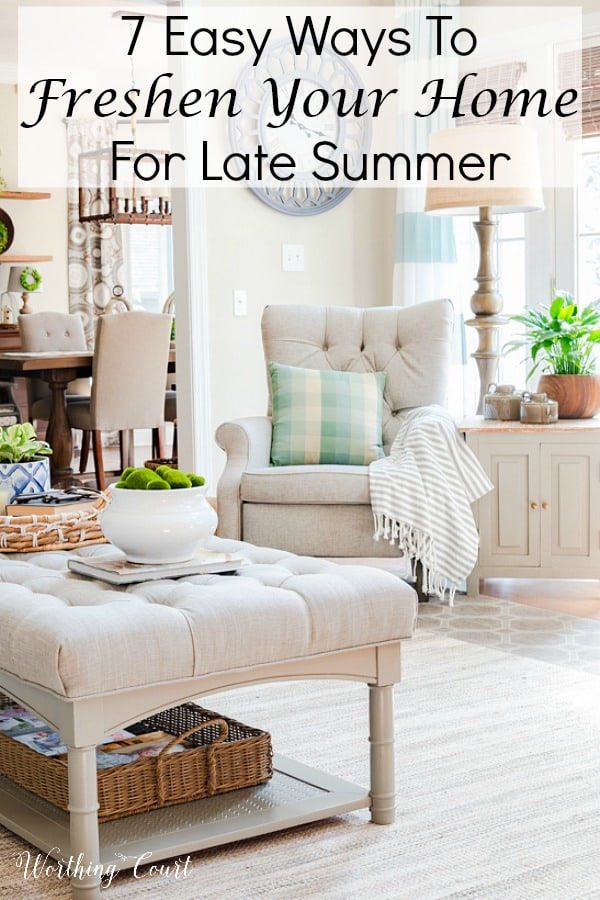 7 Easy Ways To Freshen Your Home For Late Summer poster.