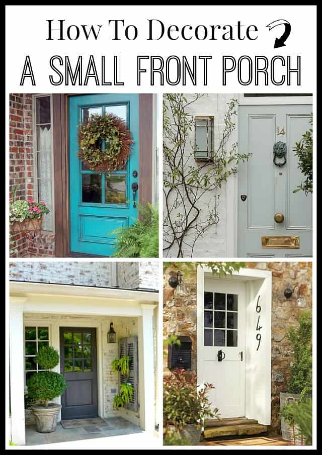 examples of several small front porches and tips for decorating them