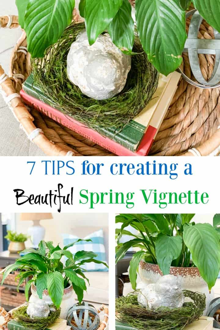 7 Tips For Creating A Beautiful Spring Vignette poster.